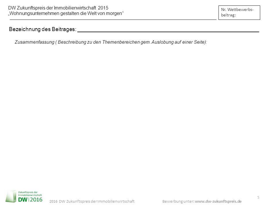 """DW Zukunftspreis der Immobilienwirtschaft 2015 """"Wohnungsunternehmen gestalten die Welt von morgen"""" Bewerbung unter: www.dw-zukunftspreis.de 5 2016 DW"""