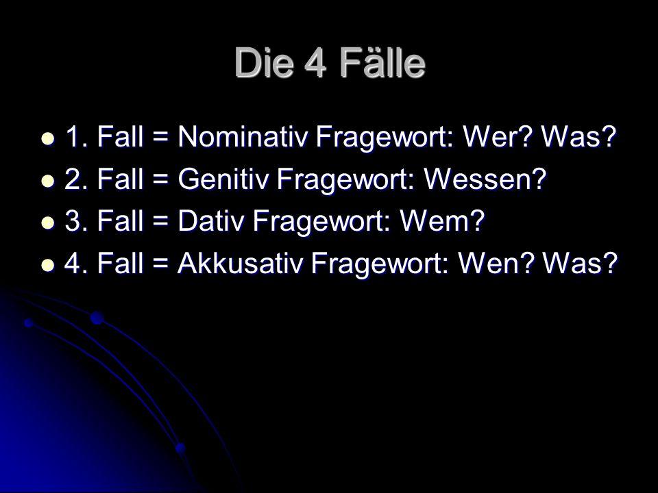 Die 4 Fälle 1. Fall = Nominativ Fragewort: Wer? Was? 1. Fall = Nominativ Fragewort: Wer? Was? 2. Fall = Genitiv Fragewort: Wessen? 2. Fall = Genitiv F