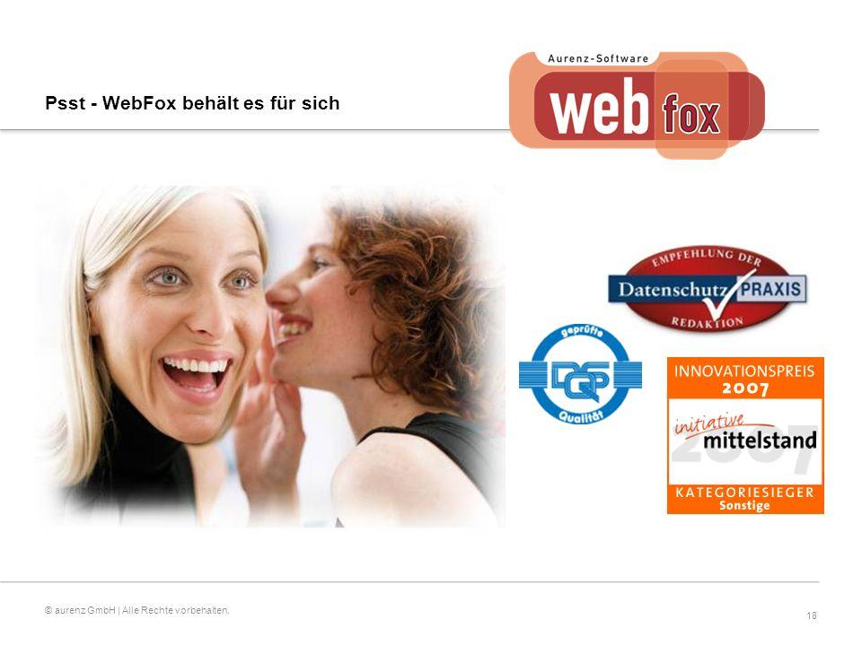 18 © aurenz GmbH | Alle Rechte vorbehalten. Psst - WebFox behält es für sich