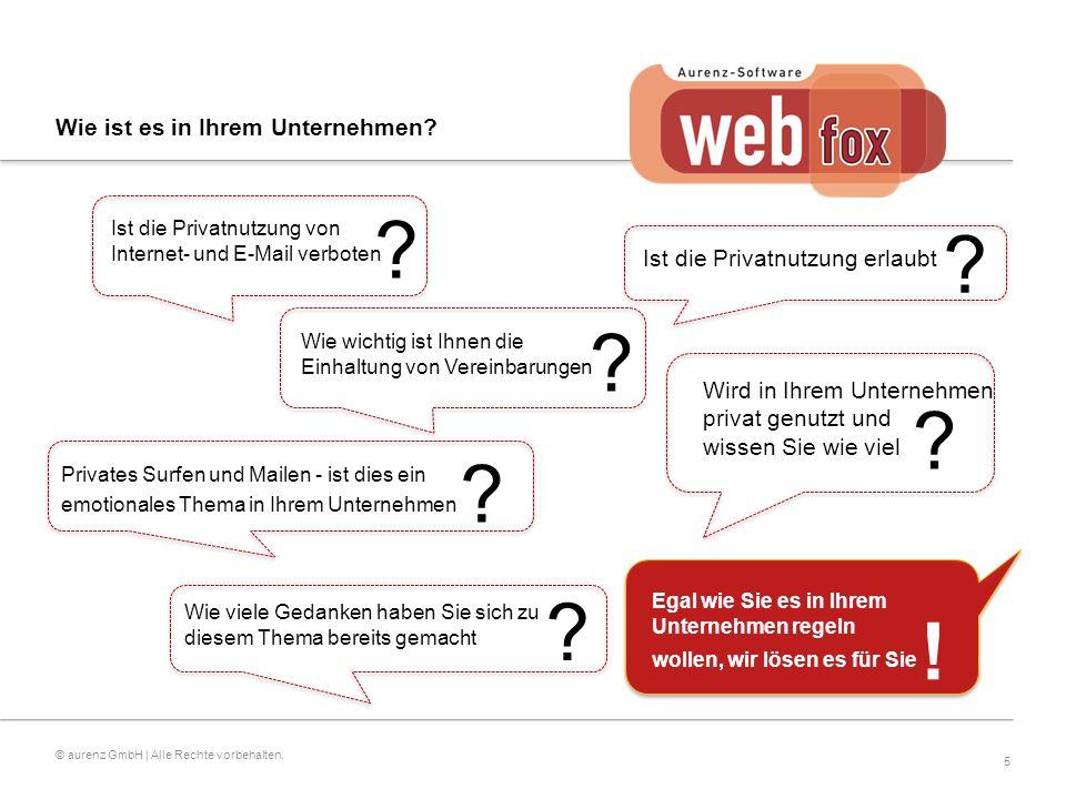 5 © aurenz GmbH | Alle Rechte vorbehalten. Wie ist es in Ihrem Unternehmen.