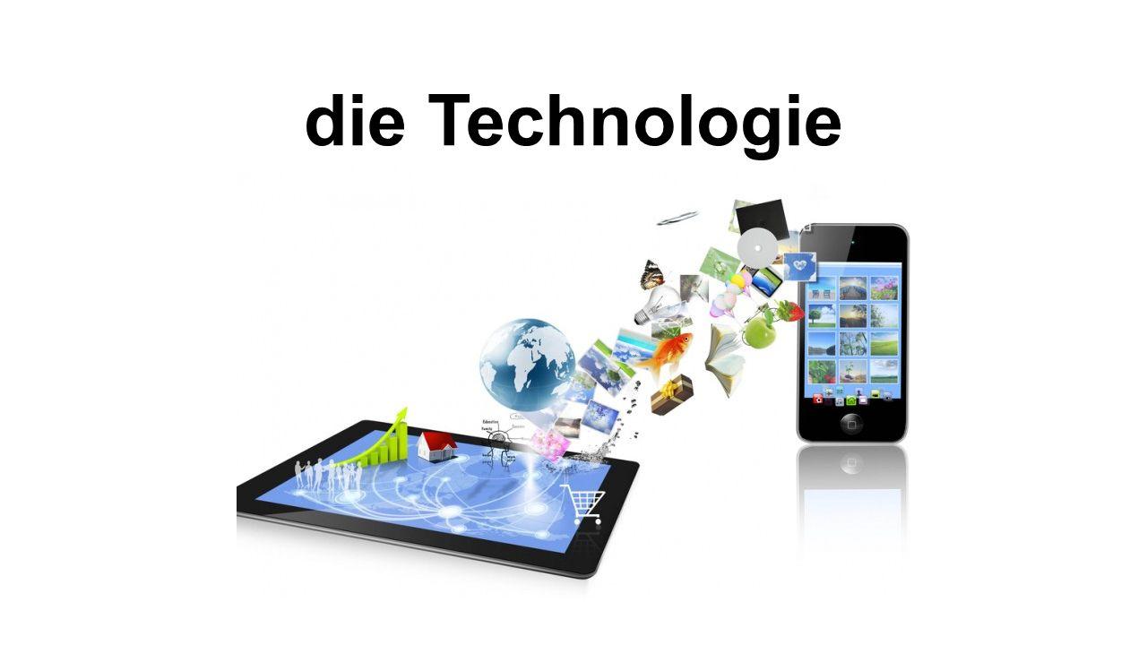 die Technologie