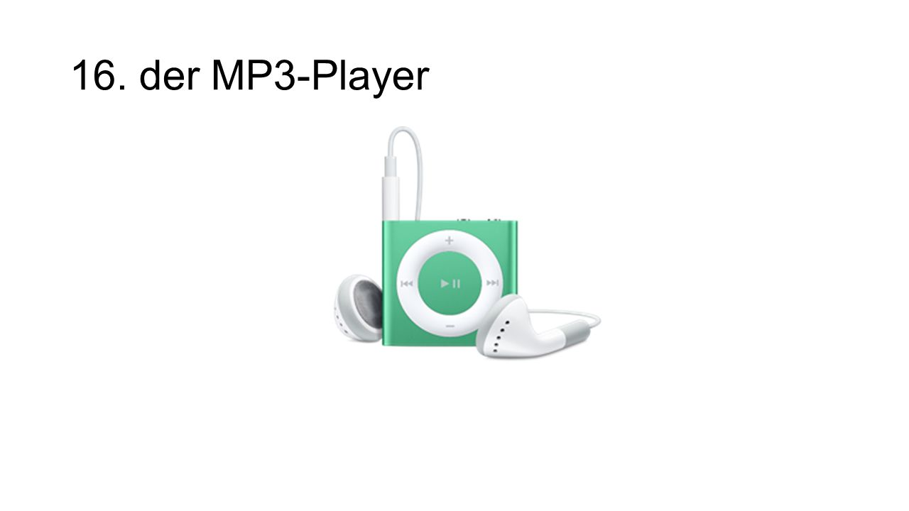 16. der MP3-Player