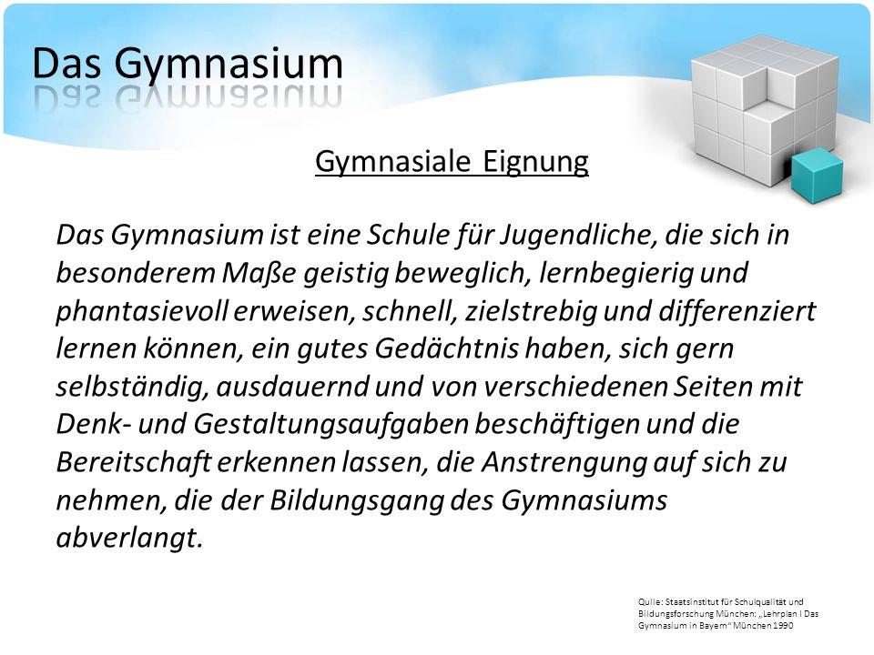 Gymnasiale Eignung Das Gymnasium ist eine Schule für Jugendliche, die sich in besonderem Maße geistig beweglich, lernbegierig und phantasievoll erweis
