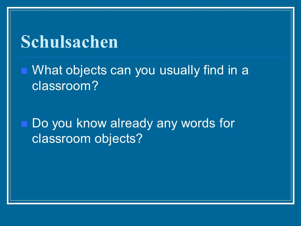 Im Klassenzimmer Was sehen wir?