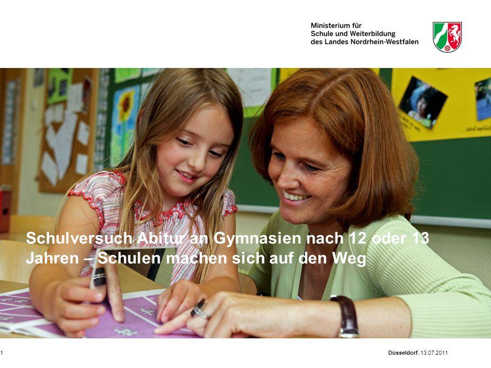Düsseldorf, 13.07.20111 Schulversuch Abitur an Gymnasien nach 12 oder 13 Jahren – Schulen machen sich auf den Weg