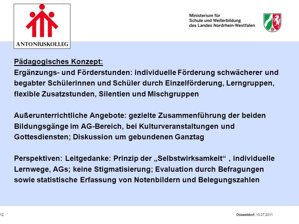 Düsseldorf, 13.07.201112 Pädagogisches Konzept: Ergänzungs- und Förderstunden: individuelle Förderung schwächerer und begabter Schülerinnen und Schüle