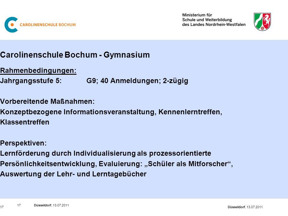 Düsseldorf, 13.07.201117 Düsseldorf, 13.07.201117 Carolinenschule Bochum - Gymnasium Rahmenbedingungen: Jahrgangsstufe 5: G9; 40 Anmeldungen; 2-zügig