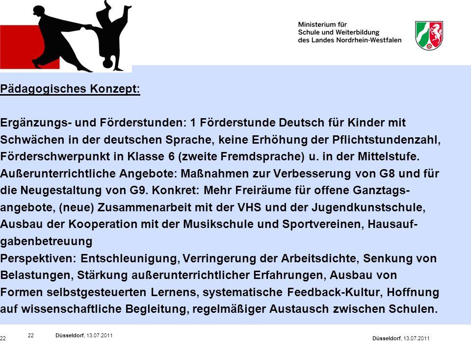 Düsseldorf, 13.07.201122 Düsseldorf, 13.07.201122 Pädagogisches Konzept: Ergänzungs- und Förderstunden: 1 Förderstunde Deutsch für Kinder mit Schwäche