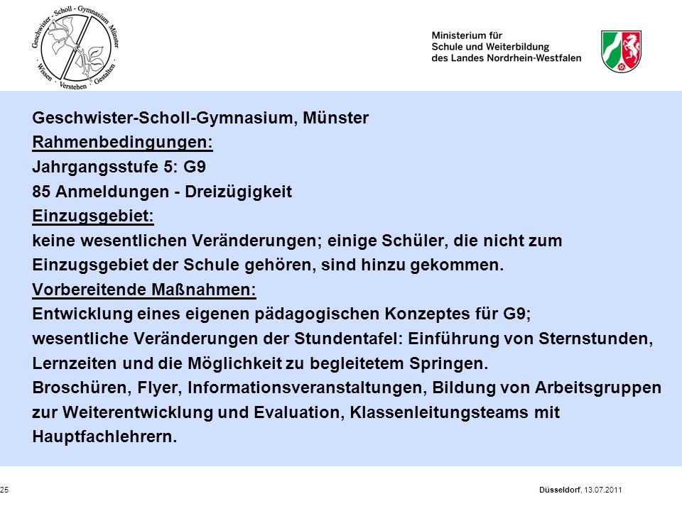 Düsseldorf, 13.07.201125 Geschwister-Scholl-Gymnasium, Münster Rahmenbedingungen: Jahrgangsstufe 5: G9 85 Anmeldungen - Dreizügigkeit Einzugsgebiet: k