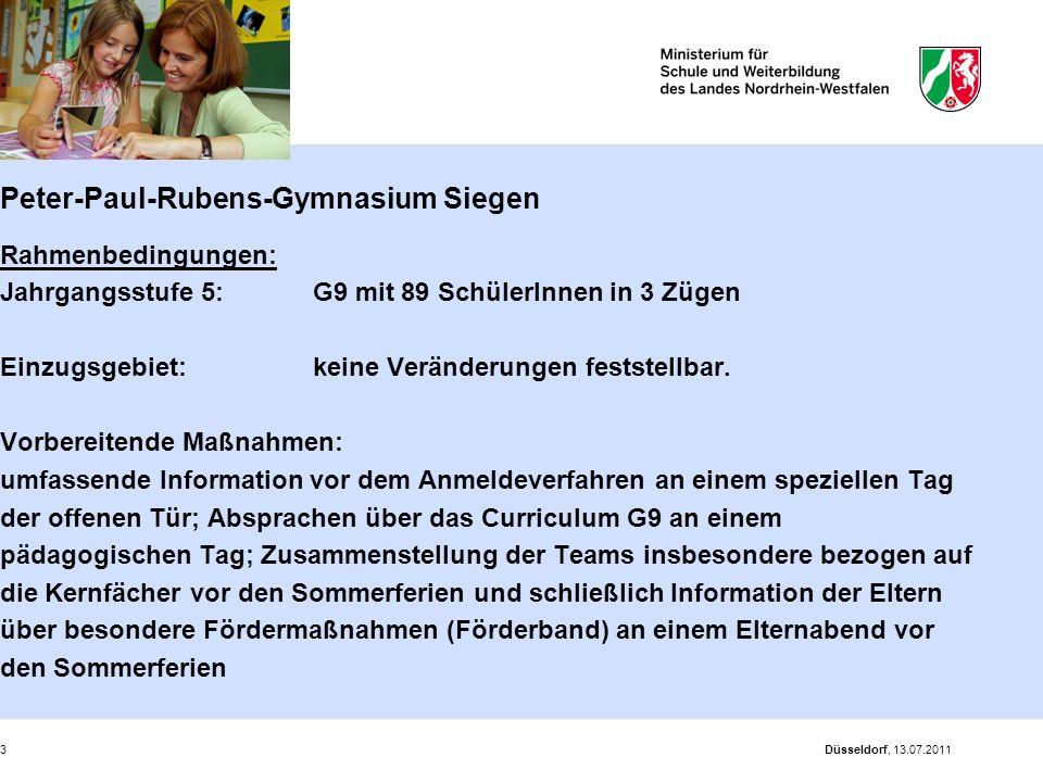 Düsseldorf, 13.07.20113 Peter-Paul-Rubens-Gymnasium Siegen Rahmenbedingungen: Jahrgangsstufe 5: G9 mit 89 SchülerInnen in 3 Zügen Einzugsgebiet: keine