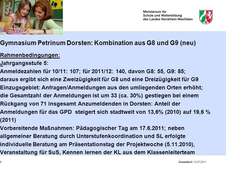 Düsseldorf, 13.07.20115 Gymnasium Petrinum Dorsten: Kombination aus G8 und G9 (neu) Rahmenbedingungen: Jahrgangsstufe 5: Anmeldezahlen für 10/11: 107;