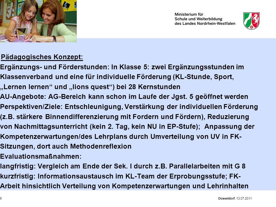 Düsseldorf, 13.07.20116 Pädagogisches Konzept: Ergänzungs- und Förderstunden: In Klasse 5: zwei Ergänzungsstunden im Klassenverband und eine für indiv