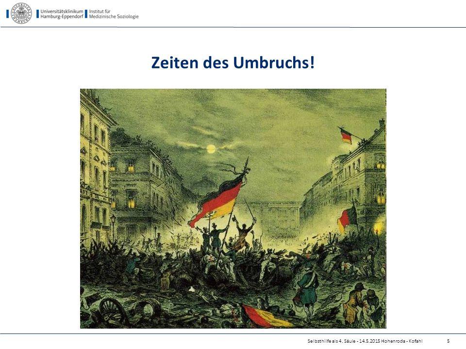 Selbsthilfe als 4.Säule - 14.5.2015 Hohenroda - Kofahl Zeiten des Umbruchs Mitte 19.