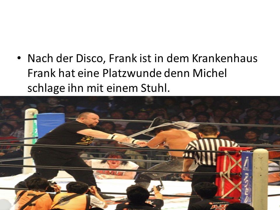 Nach der Disco, Frank ist in dem Krankenhaus Frank hat eine Platzwunde denn Michel schlage ihn mit einem Stuhl.