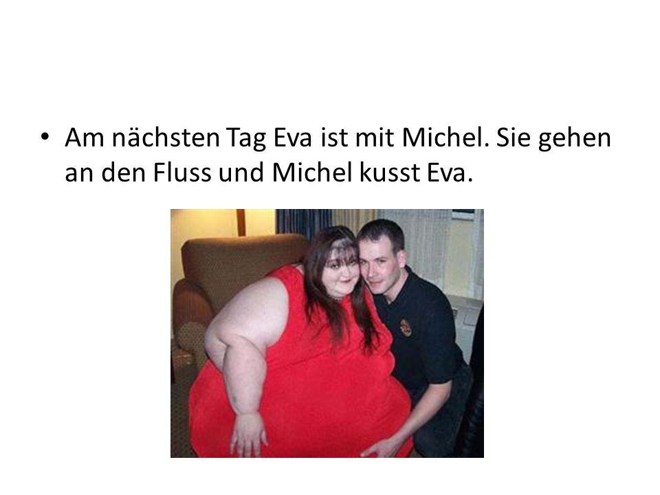Am nächsten Tag Eva ist mit Michel. Sie gehen an den Fluss und Michel kusst Eva.