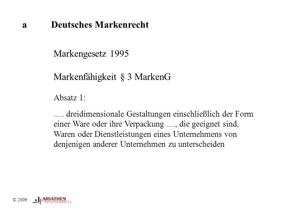 © 2009 aDeutsches Markenrecht Markengesetz 1995 Markenfähigkeit § 3 MarkenG Absatz 1:.....