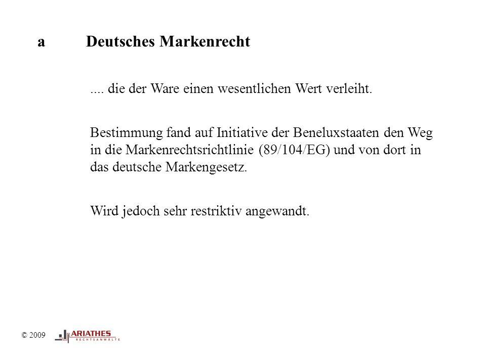 © 2009 aDeutsches Markenrecht.... die der Ware einen wesentlichen Wert verleiht.
