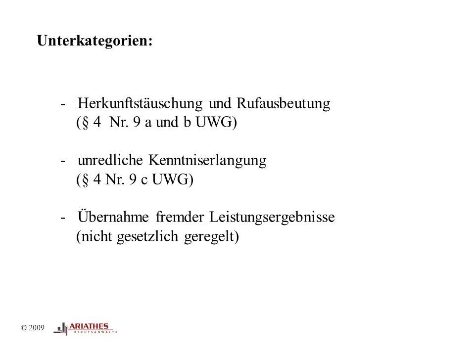 © 2009 Unterkategorien: - Herkunftstäuschung und Rufausbeutung (§ 4 Nr.