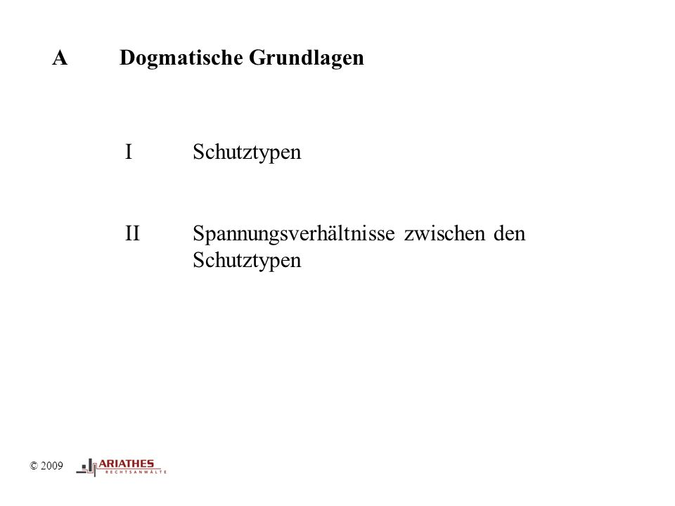 © 2009 ADogmatische Grundlagen ISchutztypen IISpannungsverhältnisse zwischen den Schutztypen