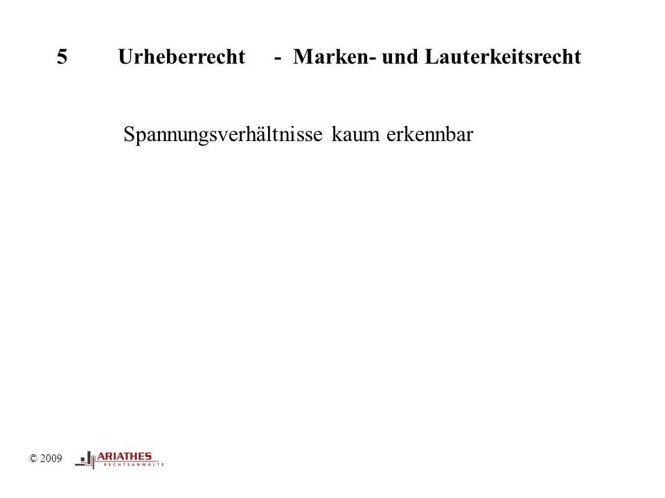 © 2009 5 Urheberrecht - Marken- und Lauterkeitsrecht Spannungsverhältnisse kaum erkennbar