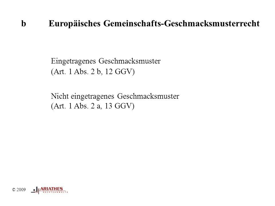 © 2009 bEuropäisches Gemeinschafts-Geschmacksmusterrecht Eingetragenes Geschmacksmuster (Art.