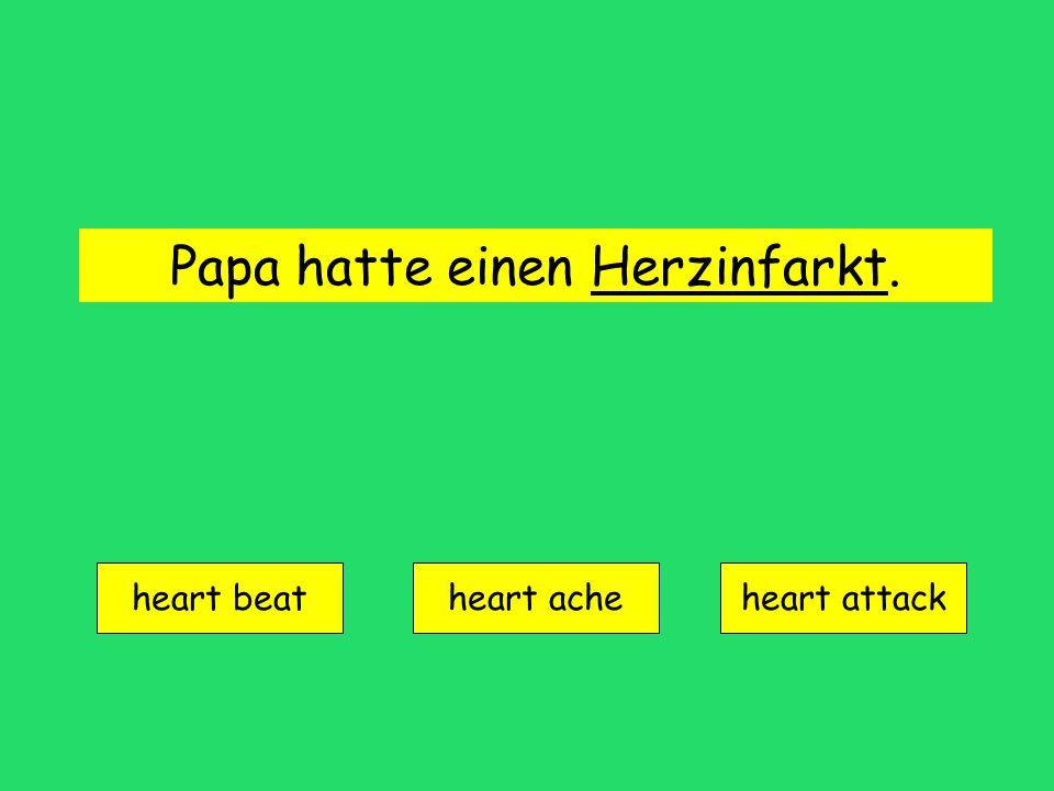 Papa hatte einen Herzinfarkt. heart beat heart acheheart attack