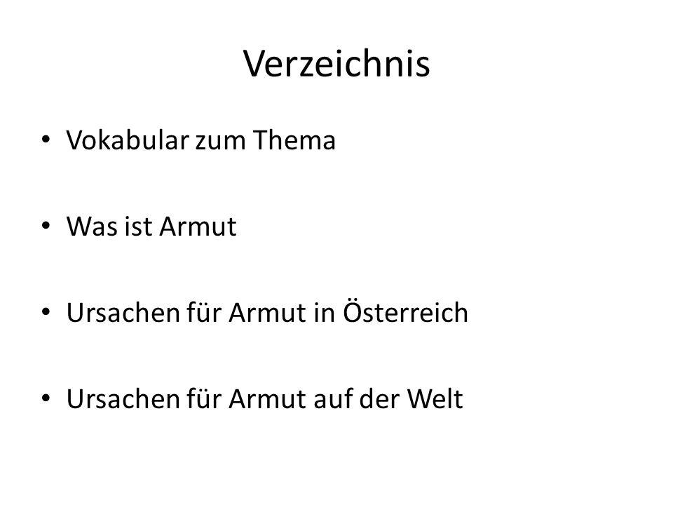 Verzeichnis Vokabular zum Thema Was ist Armut Ursachen für Armut in Österreich Ursachen für Armut auf der Welt