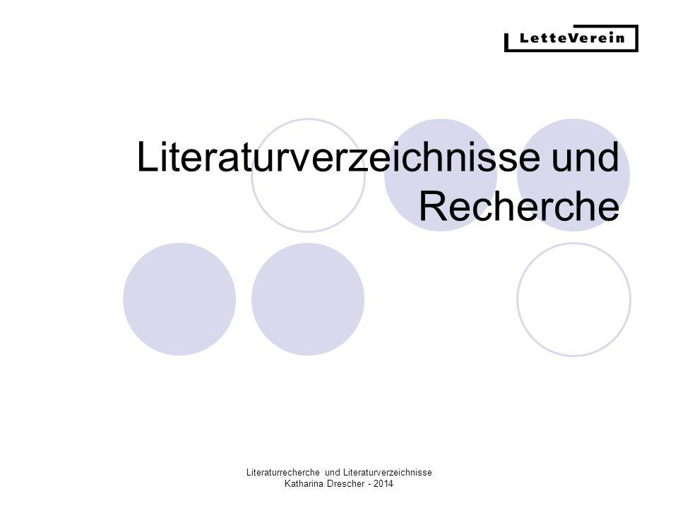 Literaturrecherche und Literaturverzeichnisse Katharina Drescher - 2014 Google News