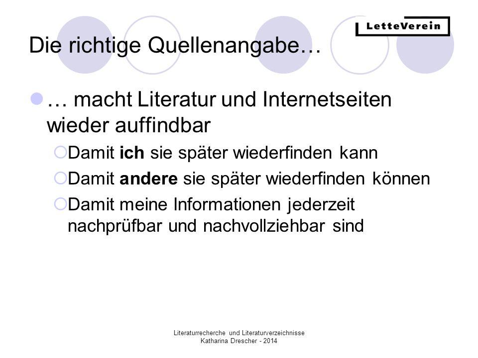 Literaturrecherche und Literaturverzeichnisse Katharina Drescher - 2014 Quellenangabe: Buch