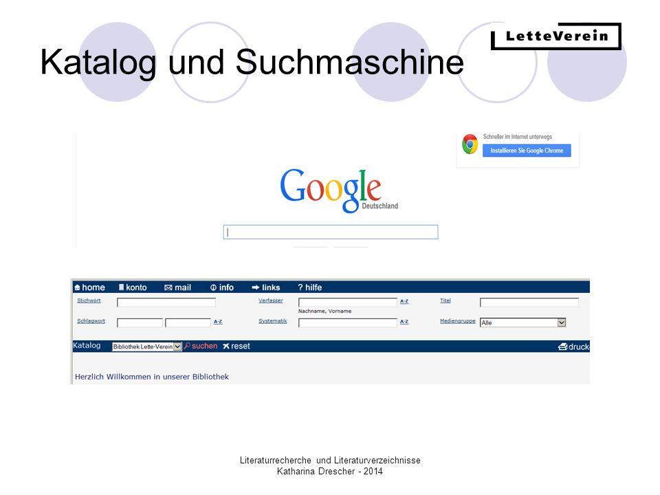 Literaturrecherche und Literaturverzeichnisse Katharina Drescher - 2014 Katalog und Suchmaschine