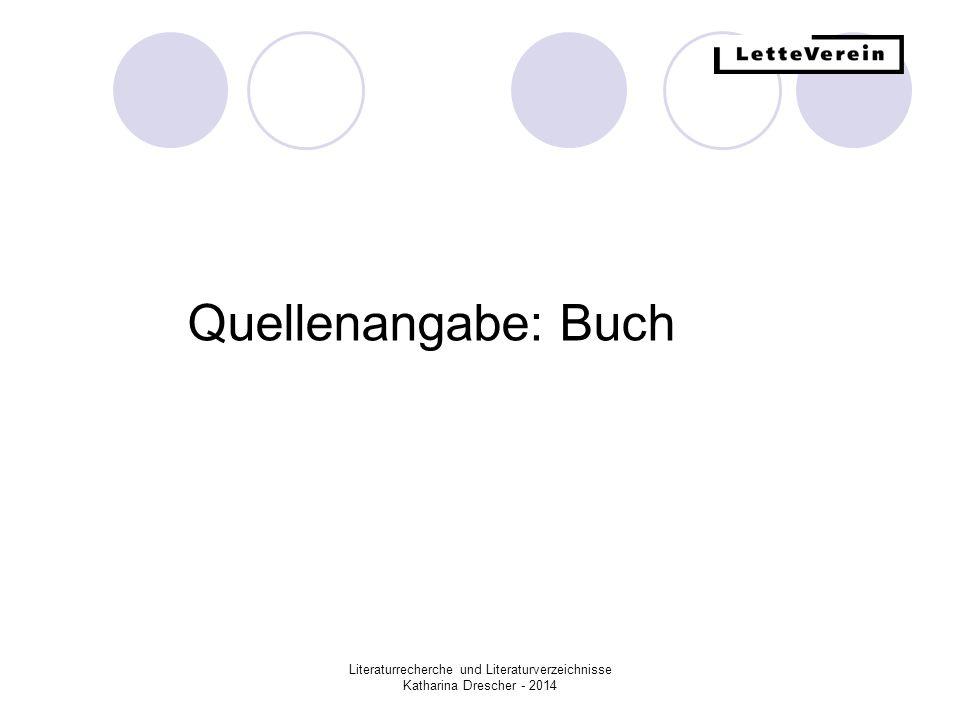 Literaturrecherche und Literaturverzeichnisse Katharina Drescher - 2014 Quellenangabe: Buch Mollenhauer, Heinz: Autor