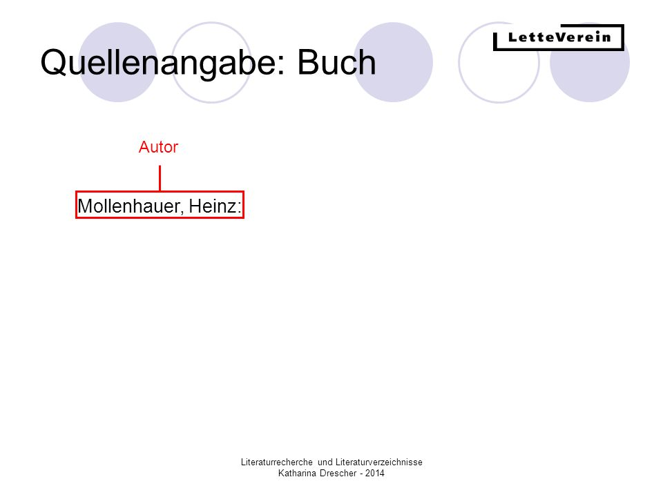Literaturrecherche und Literaturverzeichnisse Katharina Drescher - 2014 Quellenangabe: Buch Mollenhauer, Heinz: Geld verdienen mit Fotografieren AutorTitel