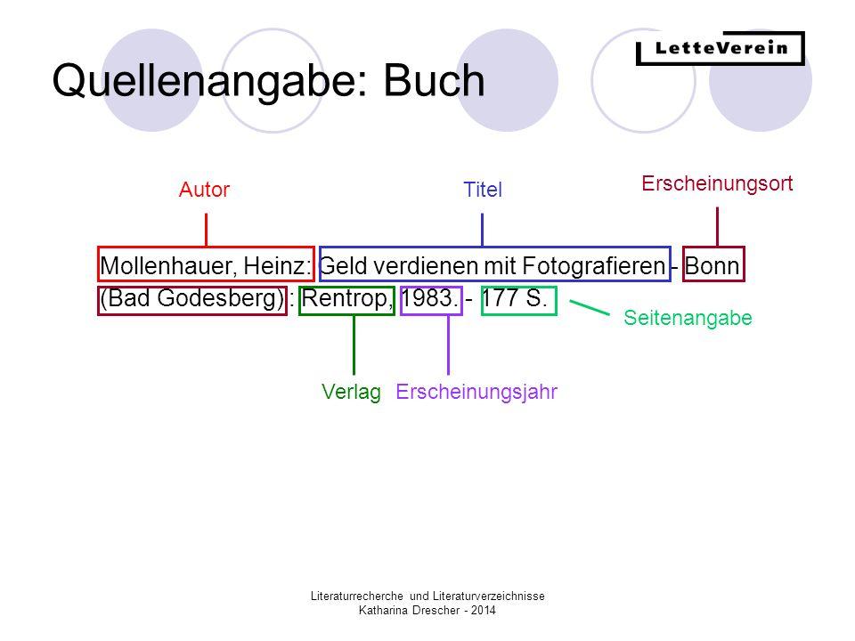 Literaturrecherche und Literaturverzeichnisse Katharina Drescher - 2014 Quellenangabe: Internetquelle