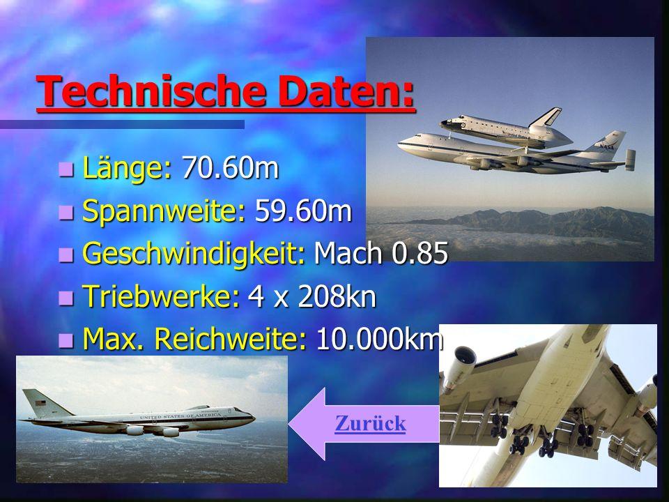 Technische Daten: Technische Daten: Länge: 70.60m Länge: 70.60m Spannweite: 59.60m Spannweite: 59.60m Geschwindigkeit: Mach 0.85 Geschwindigkeit: Mach