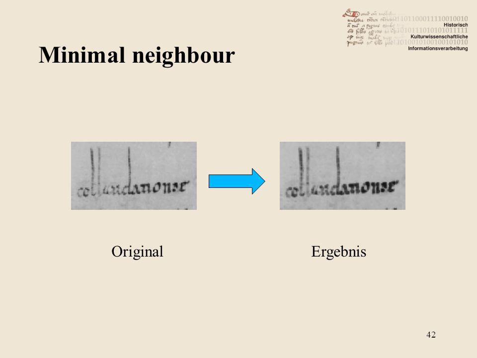 Minimal neighbour Original Ergebnis 42