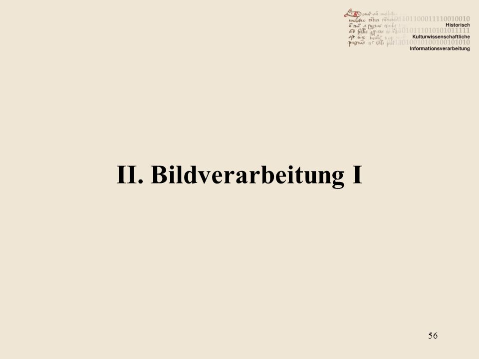 II. Bildverarbeitung I 56