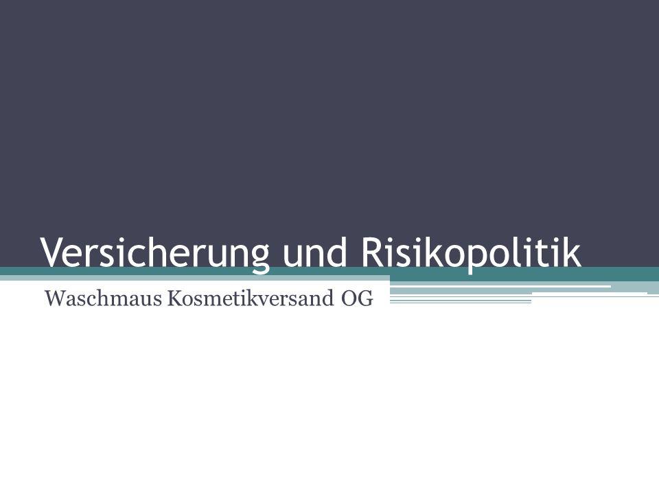 Versicherung und Risikopolitik Waschmaus Kosmetikversand OG