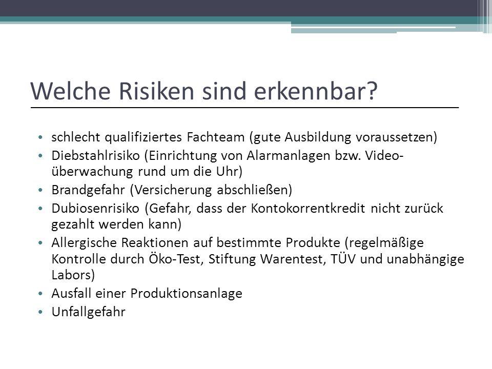 Welche Risiken sind erkennbar? schlecht qualifiziertes Fachteam (gute Ausbildung voraussetzen) Diebstahlrisiko (Einrichtung von Alarmanlagen bzw. Vide