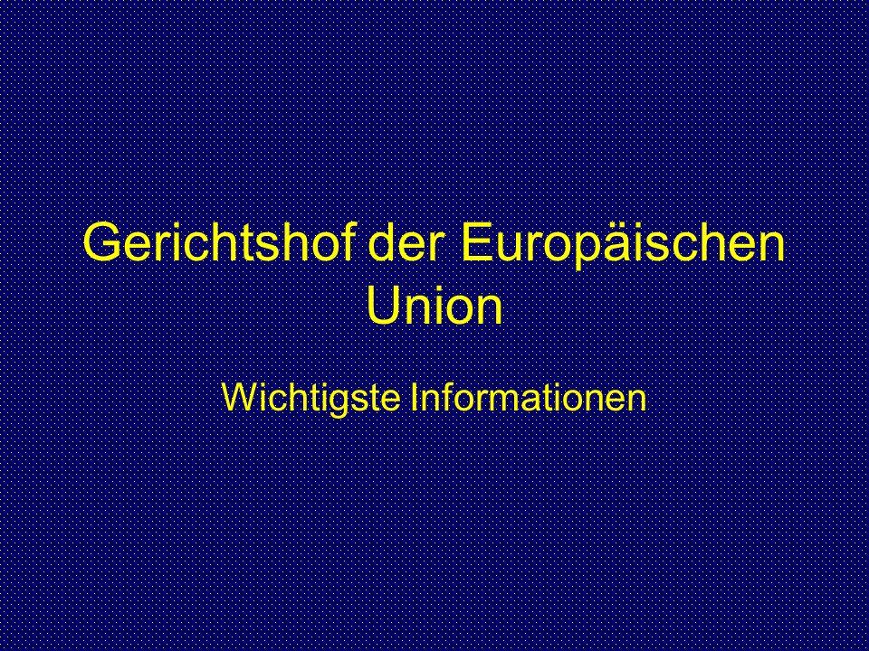 Gerichtshof der Europäischen Union Wichtigste Informationen