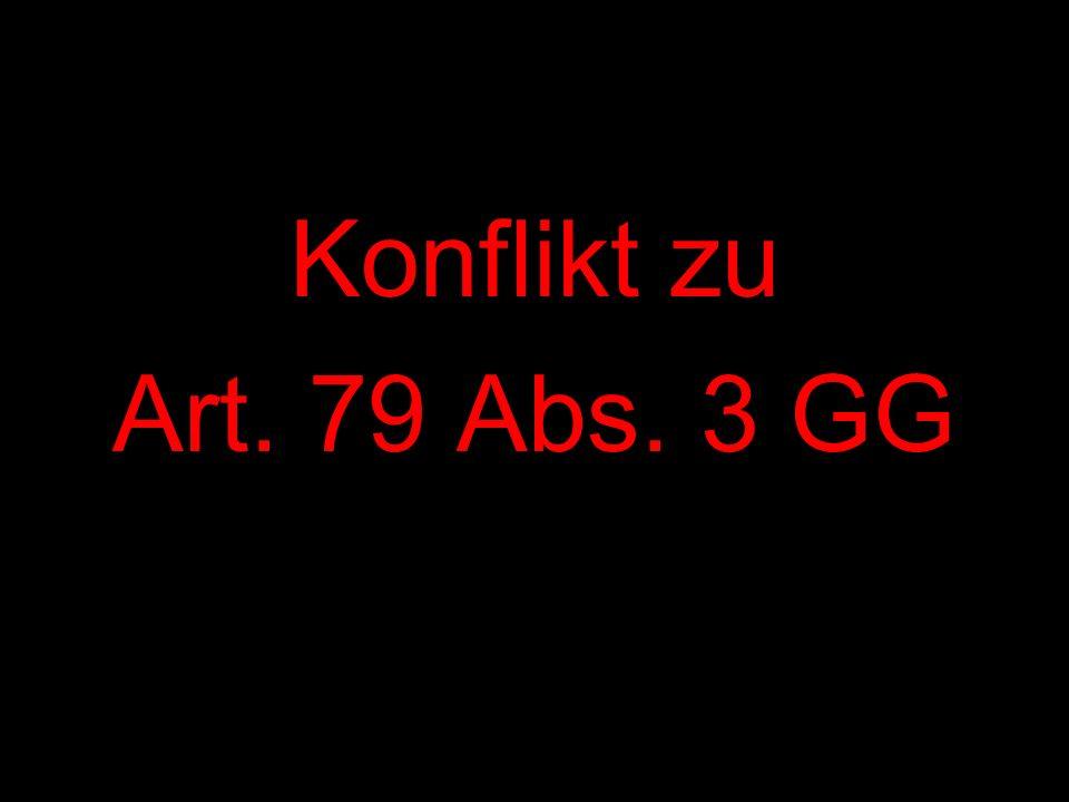 Konflikt zu Art. 79 Abs. 3 GG