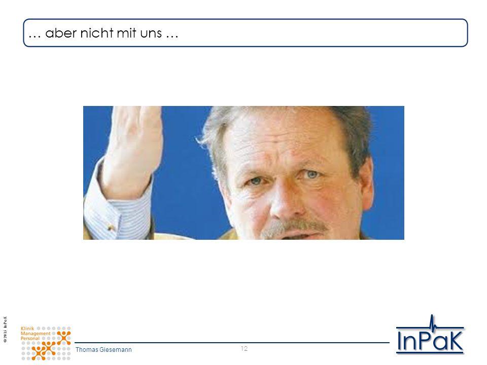 © 2015 InPaK InPaK 12 … aber nicht mit uns … Thomas Giesemann