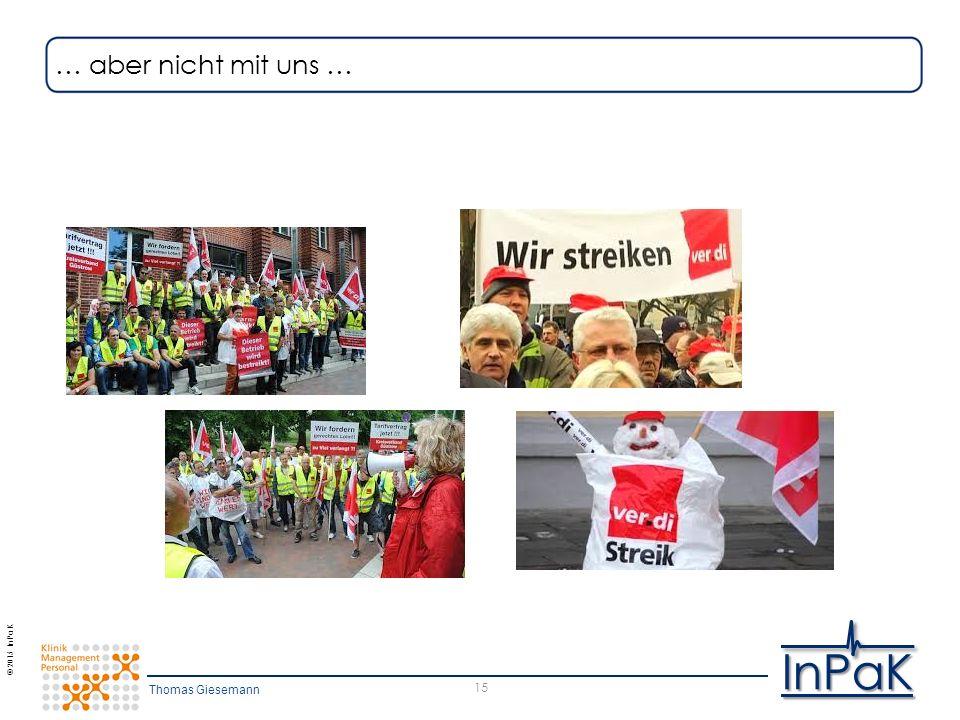 © 2015 InPaK InPaK 15 … aber nicht mit uns … Thomas Giesemann