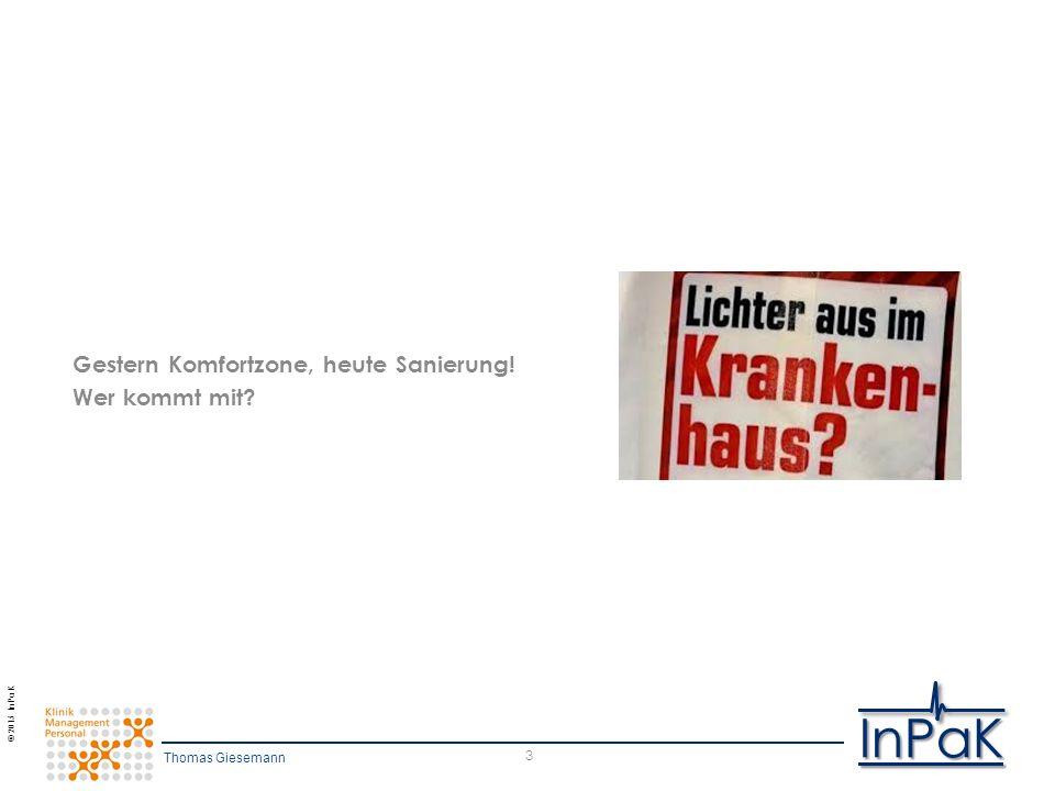 © 2015 InPaK InPaK 3 Gestern Komfortzone, heute Sanierung! Wer kommt mit Thomas Giesemann