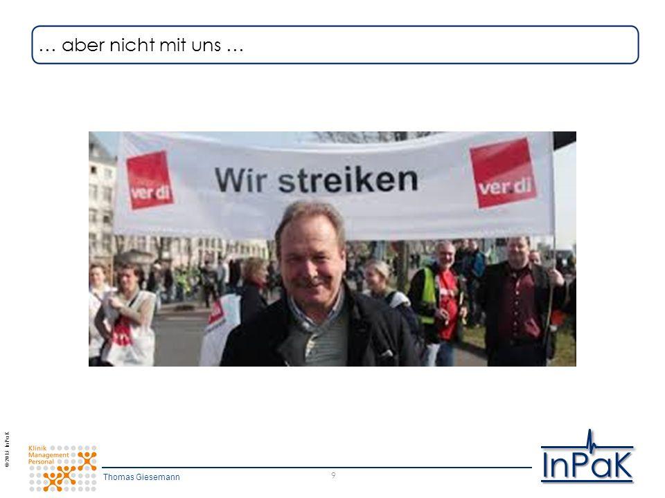 © 2015 InPaK InPaK 9 … aber nicht mit uns … Thomas Giesemann