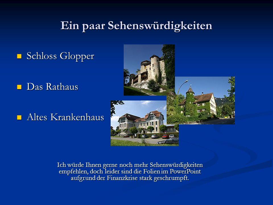 Ein paar Sehenswürdigkeiten Schloss Glopper Das Rathaus Altes Krankenhaus Ich würde Ihnen gerne noch mehr Sehenswürdigkeiten empfehlen, doch leider sind die Folien im PowerPoint aufgrund der Finanzkrise stark geschrumpft.