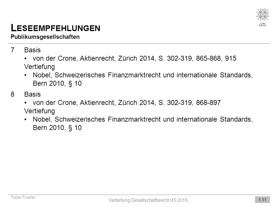 L ESEEMPFEHLUNGEN Publikumsgesellschaften Tizian Troxler 1.11 Vertiefung Gesellschaftsrecht HS 2015 7Basis von der Crone, Aktienrecht, Zürich 2014, S.