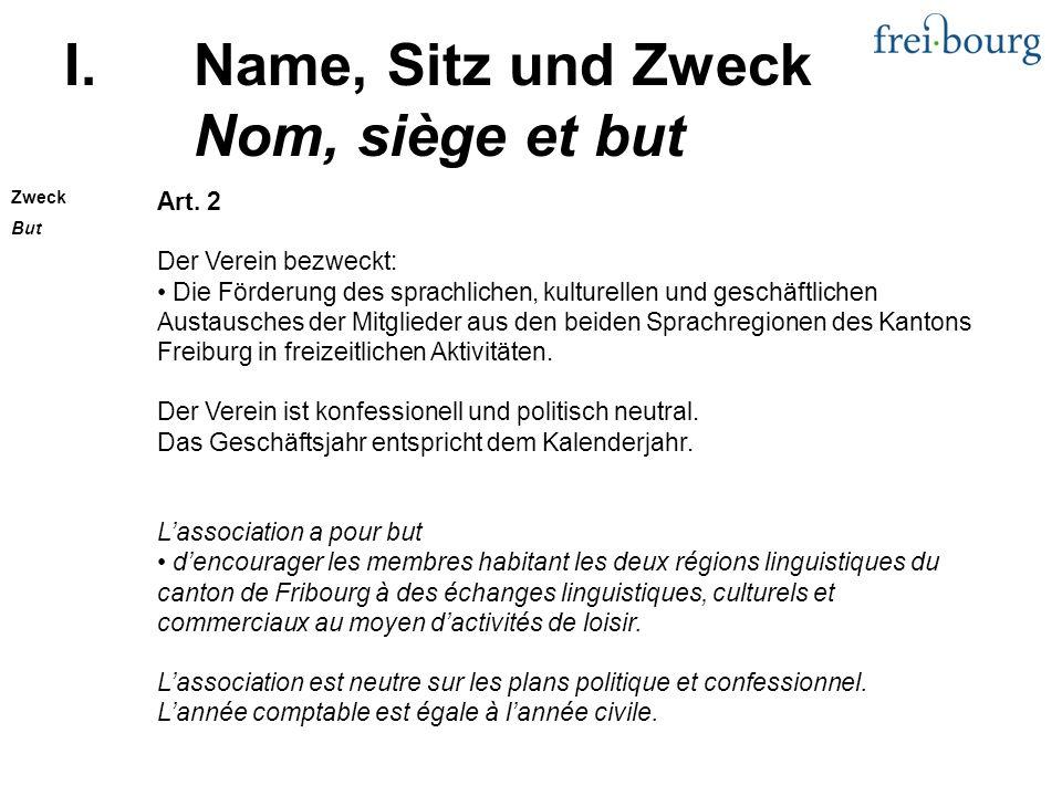 I.Name, Sitz und Zweck Nom, siège et but Art.