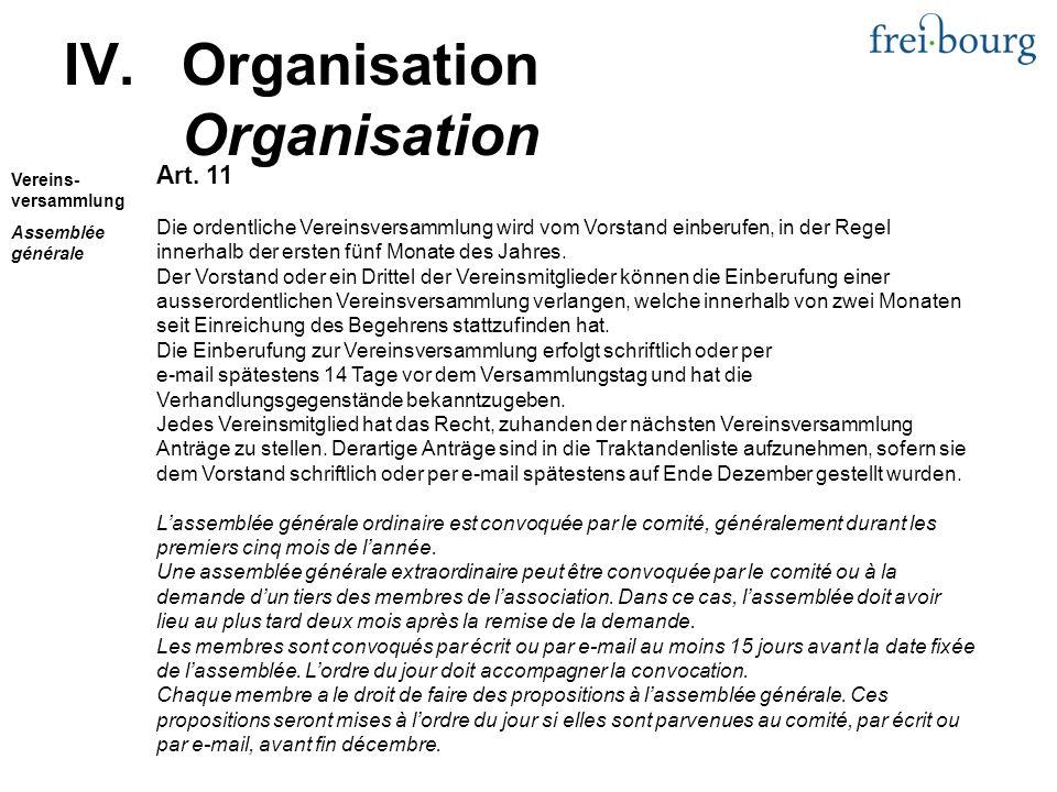 Art. 11 Die ordentliche Vereinsversammlung wird vom Vorstand einberufen, in der Regel innerhalb der ersten fünf Monate des Jahres. Der Vorstand oder e