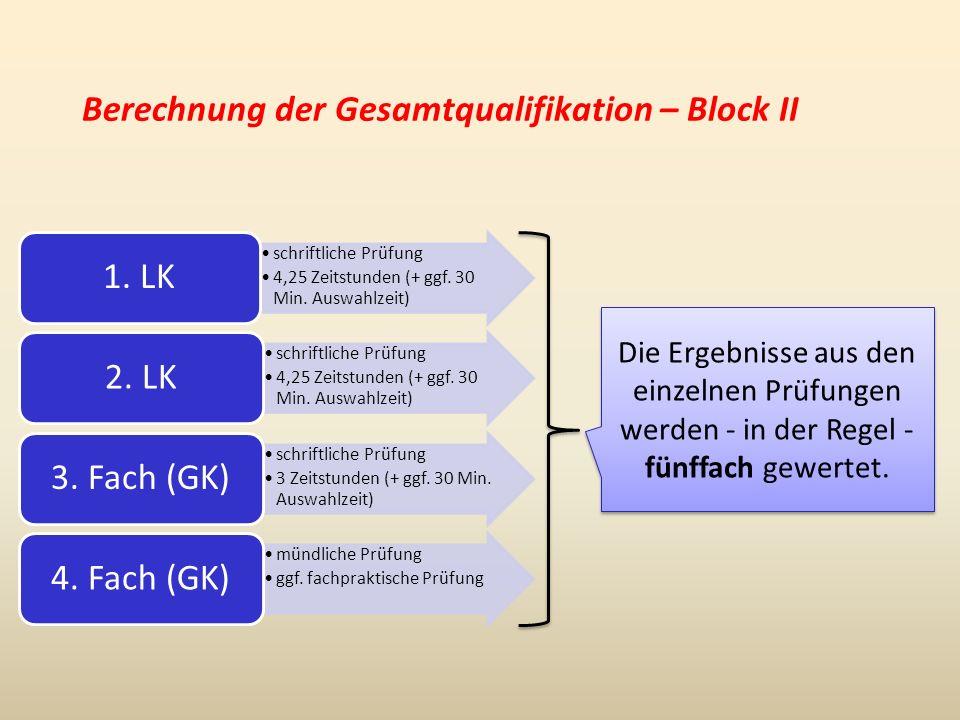 Berechnung der Gesamtqualifikation – Block II schriftliche Prüfung 4,25 Zeitstunden (+ ggf.