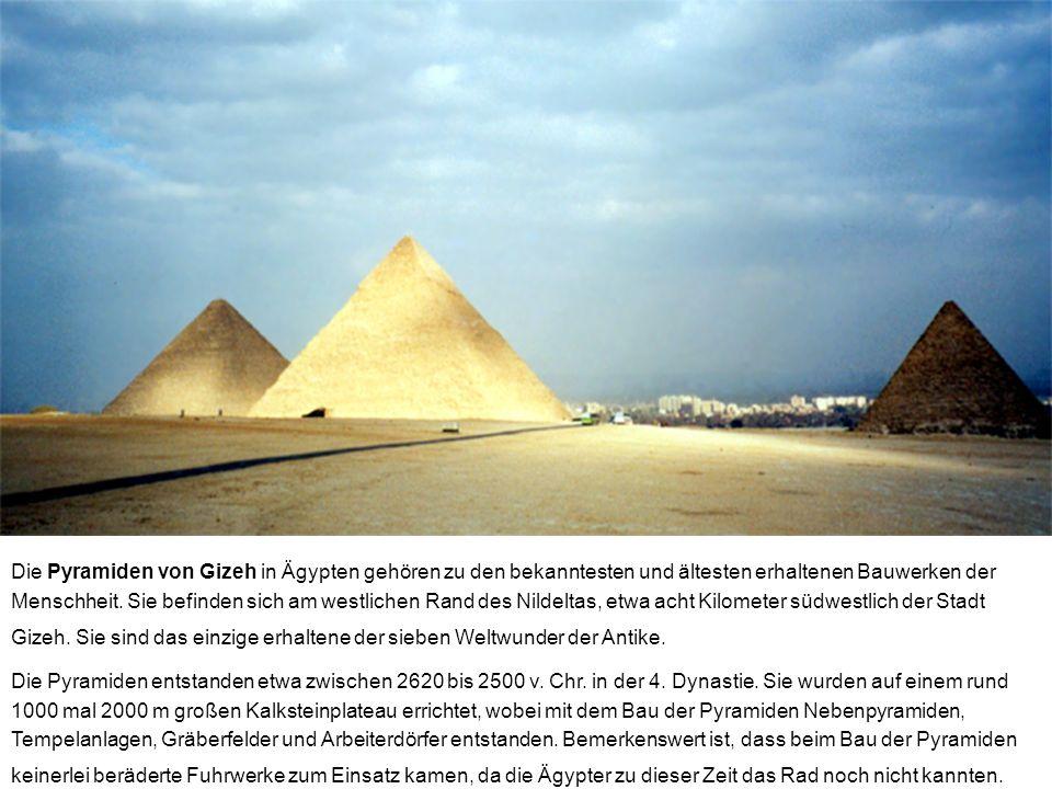 Die Pyramiden von Gizeh in Ägypten gehören zu den bekanntesten und ältesten erhaltenen Bauwerken der Menschheit. Sie befinden sich am westlichen Rand